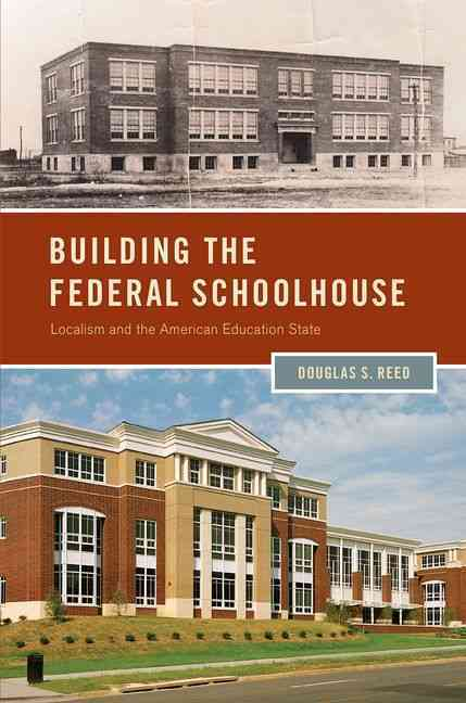 Building the Federal Schoolhouse By Reed, Douglas S.