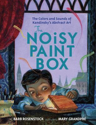 The Noisy Paint Box By Rosenstock, Barb/ GrandPre, Mary (ILT)
